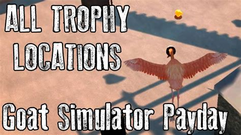 ALL TROPHY LOCATIONS GUIDE - Goat Simulator Payday DLC