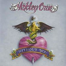 Without You (Mötley Crüe song) - Wikipedia